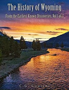 An older, reformated  History of Wyoming-Earliest Known Discoveries